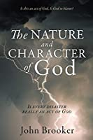 The Nature and Character of God: Is every disaster really an act of God
