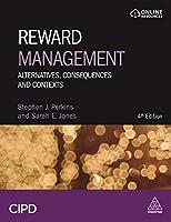 Reward Management: Alternatives, Consequences and Contexts (Cipd)