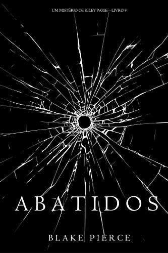 Abatidos (Um Mistério de Riley Paige—Livro 9) (Portuguese Edition)