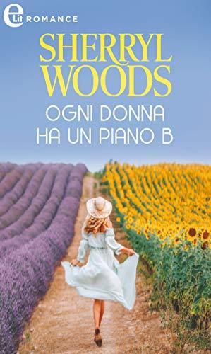 Ogni donna ha un piano B (eLit) (The Charlestone Trilogy Vol. 1) di [Sherryl Woods]