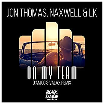 On My Team (D'Amico & Valax Remix)