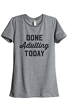 Done Adulting Today Women's Relaxed T-Shirt