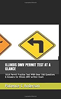 ILLINOIS DMV PERMIT TEST AT A GLANCE: 2019 Permit Practice Test With Over 200 Questions & Answers for Illinois DMV written Exam