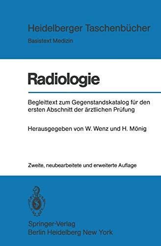 Radiologie: Begleittext Zum Gegenstandskatalog Für Den Ersten Abschnitt Der Ärztlichen Prüfung (Heidelberger Taschenbücher (176), Band 176)