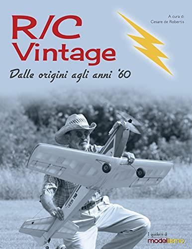 R/C Vintage: Dalle origini agli anni '60