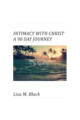 Intimacy With Christ A 90 Day Journey