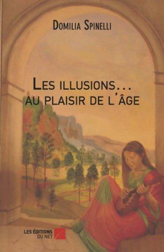 Les illusions… au plaisir de l'âge (French Edition)