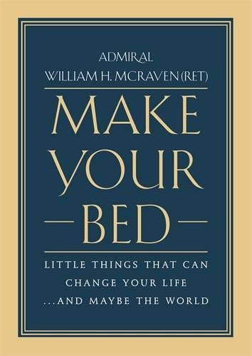 Make Your Bed: Little Things Tha...