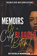 Memoirs of a Cold Blooded Bitch!