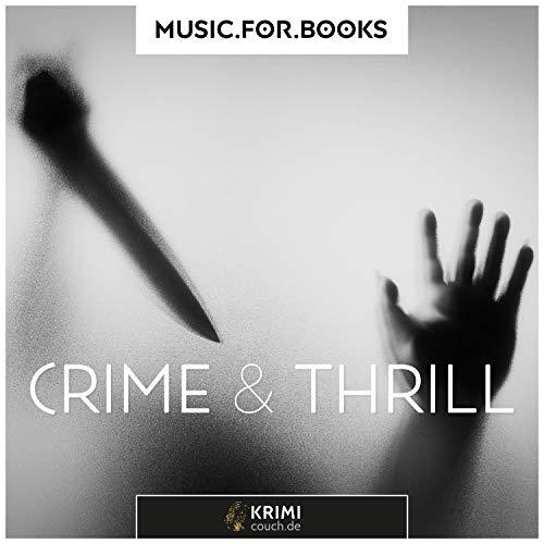 Crime & Thrill (Music for Books - Vol. 1) (Präsentiert Von Krimi-Couch.De)