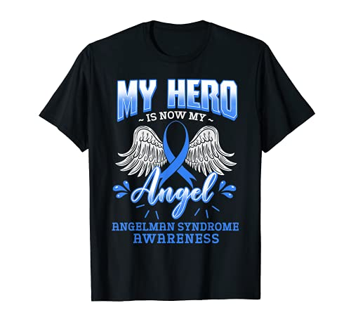 Regalo de conciencia del síndrome de mi héroe es ahora mi ángel Angelman Camiseta