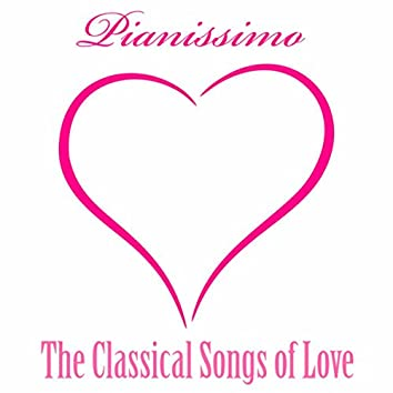 Pianissimo : The Classical Songs of Love
