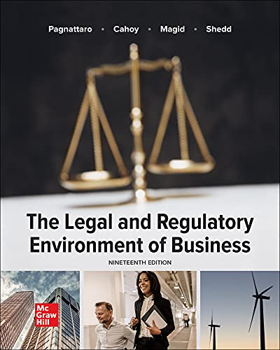 Compare Textbook Prices for The Legal and Regulatory Environment of Business 19 Edition ISBN 9781260734287 by Pagnattaro, Marisa,Cahoy, Daniel,Magid, Julie Manning,Shedd, Peter