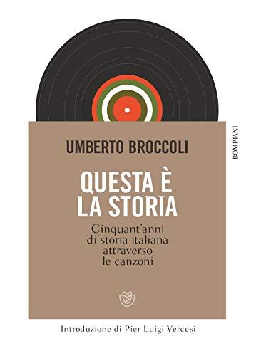 Questa è la storia. Cinquant'anni di storia italiana attraverso le canzoni