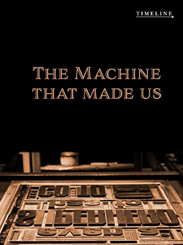 The Machine That Made Us