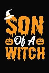 Son of a Witch Halloween Trick Or Treat Boys Wizard: 120 Pages 6X9 Journal White Paper Notebook