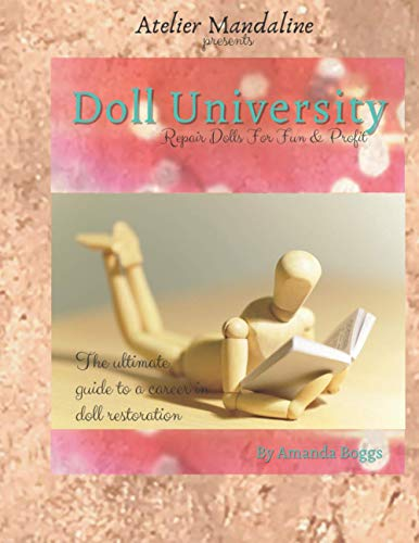 Compare Textbook Prices for Doll University: Repair Dolls For Fun & Profit  ISBN 9798558443899 by Boggs, Amanda