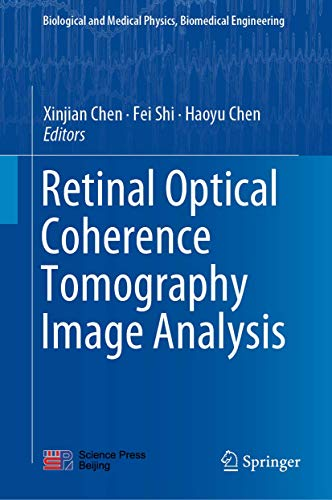 Compare Textbook Prices for Retinal Optical Coherence Tomography Image Analysis Biological and Medical Physics, Biomedical Engineering 1st ed. 2019 Edition ISBN 9789811318245 by Chen, Xinjian,Shi, Fei,Chen, Haoyu