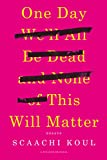 One Day We'll All Be Dead and None of This Will Matter: Essays (English Edition)