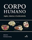 Corpo humano: Órgãos, sistemas e funcionamento