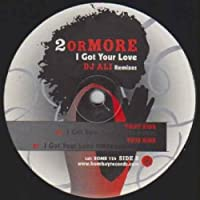 """I Got Your Love - 2 Or More 12"""""""