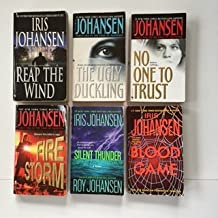Iris Johansen (6 Book Set) Reap the Wind -- Ugly Duckling -- No One to Trust -- Firestorm -- Silent Thunder -- Blood Game.