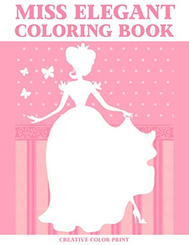 Miss Elegant: Coloring Book with Women's Fashion Design