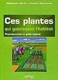 Ces plantes qui guérissent l'habitat - Phytoépuration et génie végétal.