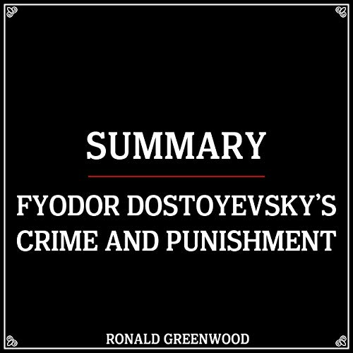 Summary: Fyodor Dostoyevsky's Crime and Punishment  By  cover art