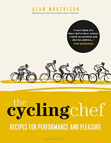 The Cycling Chef: Recipes for Performance and Pleasure