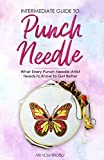 Intermediate Guide to Punch Needle: What Every Punch Needle Artist Needs to Know to Get Better