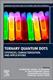 Ternary Quantum Dots: Synthesis, Characterization, and Applications