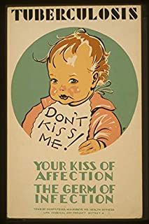 ClassicPix Photo Print 12x18: Tuberculosis Don't Kiss Me! : Your Kiss of Affection - The Germ of.