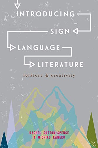 Compare Textbook Prices for Introducing Sign Language Literature: Folklore and Creativity 1st ed. 2016 Edition ISBN 9781137363817 by Sutton-Spence, Rachel,Kaneko, Michiko