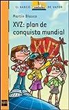 XVZ:PLAN DE CONQUISTA MUNDIAL - SERIE NARANJA