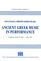 Ancient Greek Music in Perfomance (Wiener Studien Beihefte)