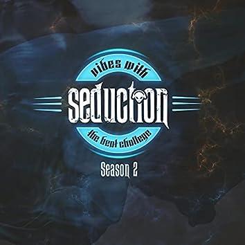 Vibes With Seduction Season 2