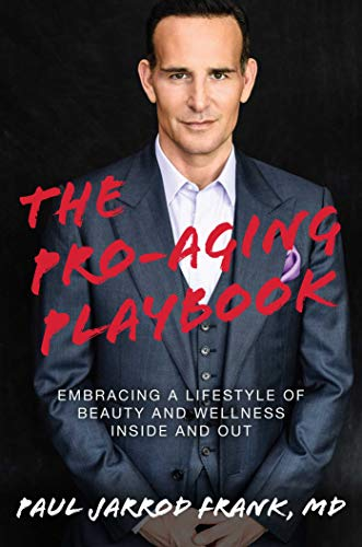 Compare Textbook Prices for The Pro-Aging Playbook: Embracing a Lifestyle of Beauty and Wellness Inside and Out  ISBN 9781642935554 by Frank  MD, Paul Jarrod