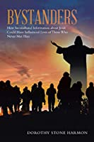 Bystanders: How Secondhand Information About Jesus Could Have Influenced Lives of Those Who Never Met Him