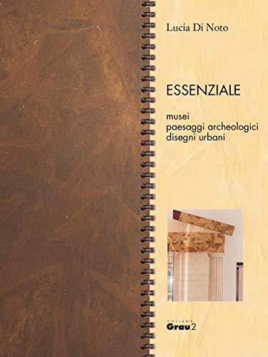 Essenziale: musei, paesaggi archeologici, disegni urbani