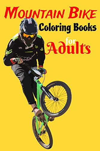Mountain Bike Coloring Books For Adults: Show us Your Creativity On 70 Images Mountain Bike For Coloring, With Some Few Pages For Your Partner (Gift Inside Book)
