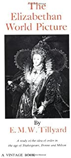 The Elizabethan World Picture (Vintage) by Tillyard, Eustace M. [1959]