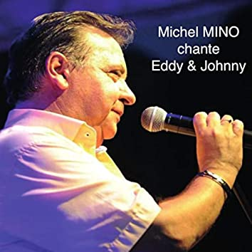 Michel Mino chante Eddy et Johnny