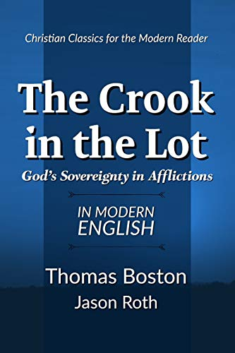 Crook in the Lot, The: God's Sovereignty in Afflictions: In Modern English