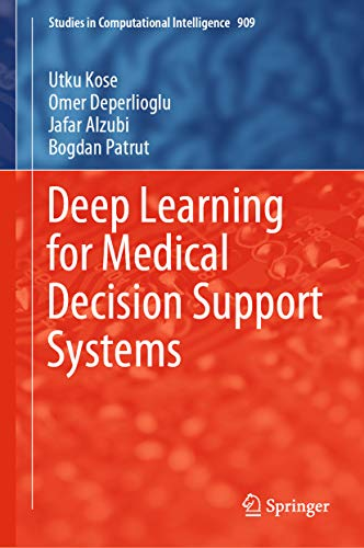 Deep Learning for Medical Decision Support Systems (Studies in Computational Intelligence Book 909)