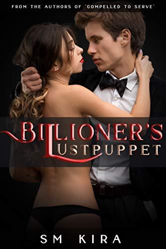 Billionaire's Lustpuppet (English Edition)