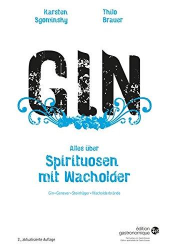 Gin - Alles über Spirituosen mit Wacholder: Gin, Genever, Steinhäger, Wacholderbrände