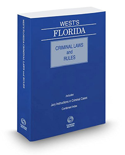 West's Florida Criminal Laws and Rules, 2017 ed.