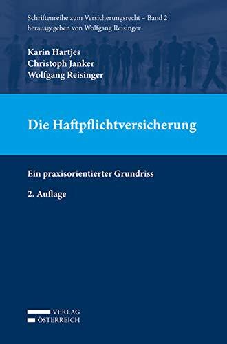 Die Haftpflichtversicherung: Ein praxisorientierter Grundriss (SVers Schriftenreihe zum Versicherungsrecht)