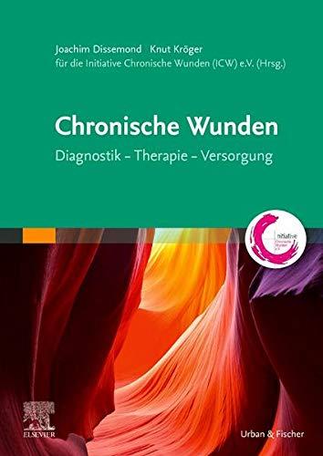 Chronische Wunden: Diagnostik – Therapie – Versorgung